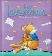 Leo Lausemaus - Mama geht zur Arbeit, ab 3 Jahren